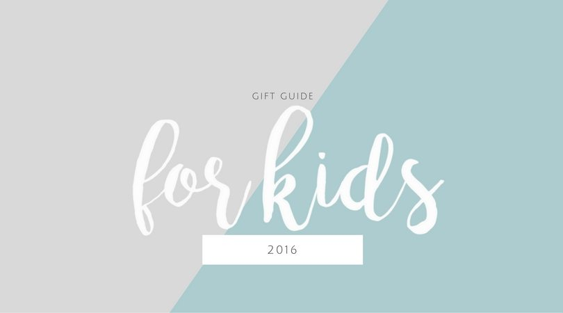 Gift guide for the Kids 2016