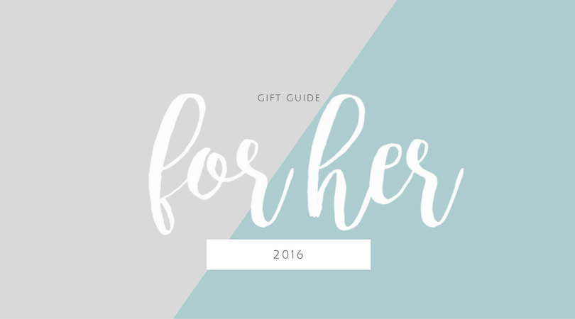 2016 Gift guide for her