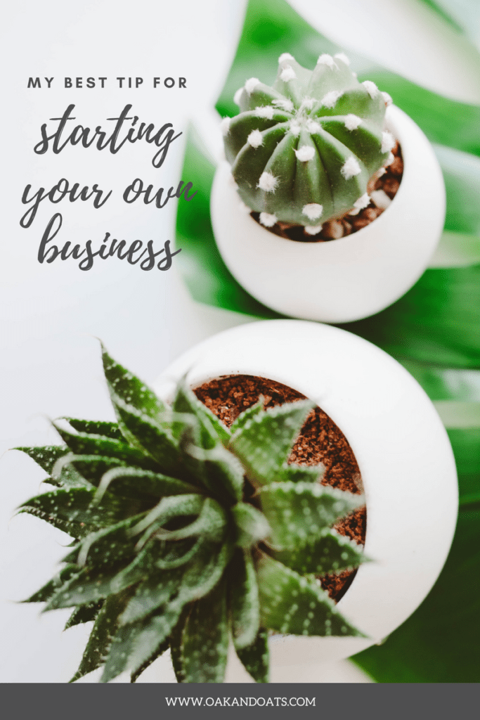 My top tip for starting your own business